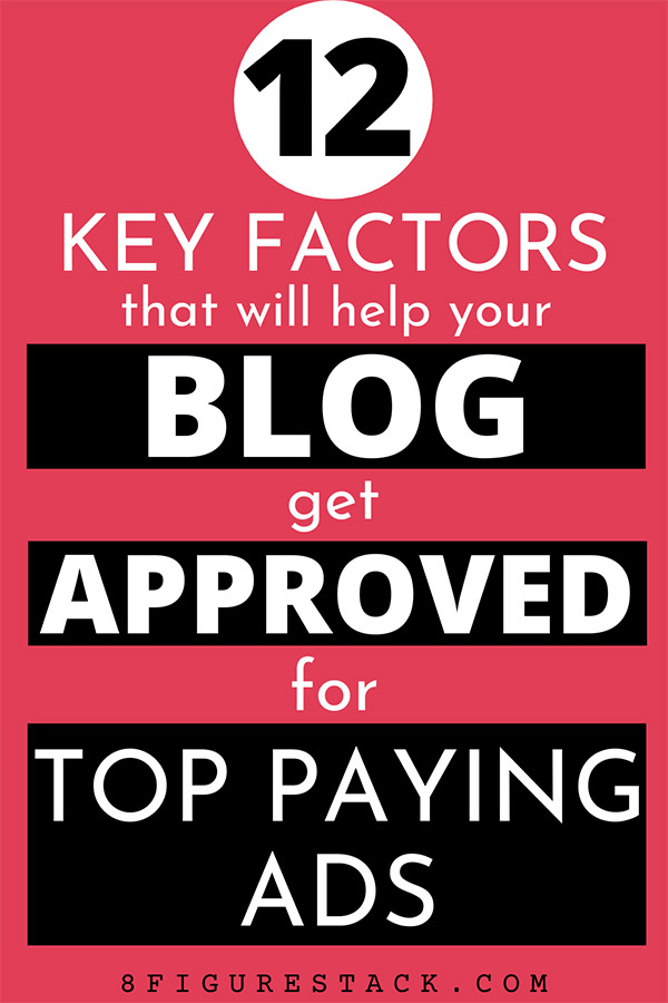 12 Key Factors That Will Help Your Website Blog Get Approved For Ads