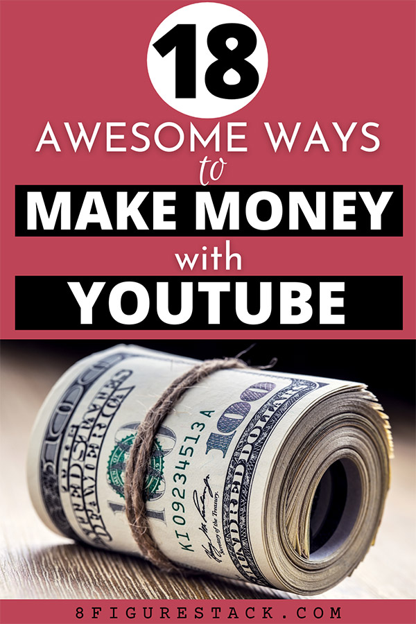 18 Awesome Ways To Make Money With Youtube