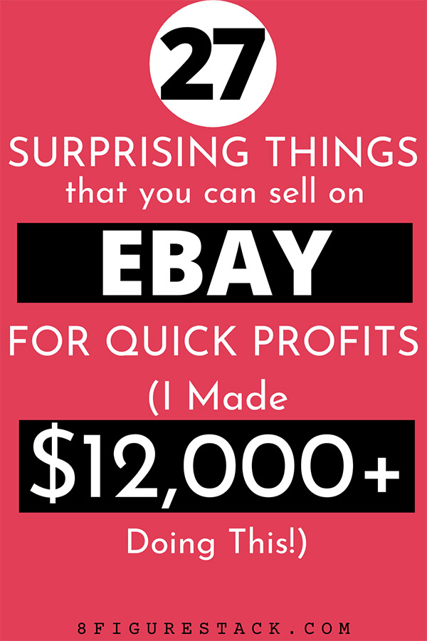 27 Surprising Things You Can Sell On eBay For Quick Profits