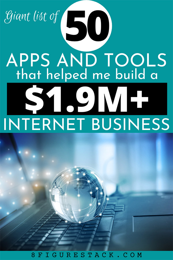 Giant List Of 50 Apps And Tools That Helped Me Build A 1.9 Million Dollar Internet Business